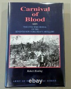 Carnival of Blood, Seventh New York Heavy Battery 1st ed Civil War