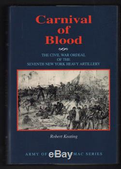 Carnival of Blood The Civil War ordeal of the Seventh New York Heavy Artillery