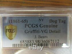Civil war dog tag graded authentic PCGS graffiti VG J Bean NY 1st Vol Arty