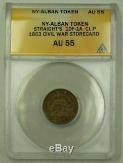 NY-Alban Token Straight's 10F-1A Clip 1863 Civil War Storecard ANACS AU-55
