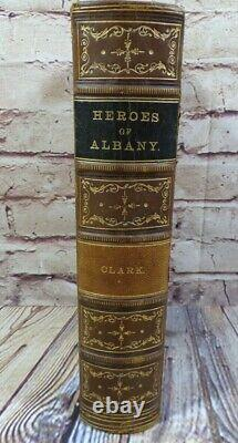 VERY RARE! The Heroes of Albany NY Rufus W. Clark 1867 CIVIL WAR INSCRIBED